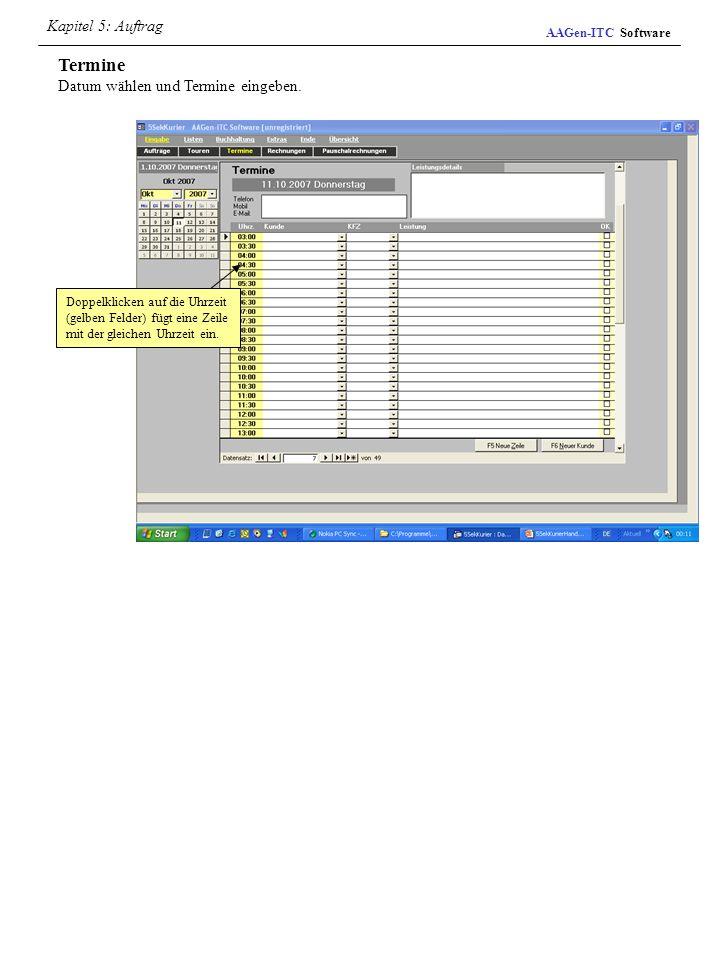 Termine Datum wählen und Termine eingeben. Doppelklicken auf die Uhrzeit (gelben Felder) fügt eine Zeile mit der gleichen Uhrzeit ein. AAGen-ITC Softw