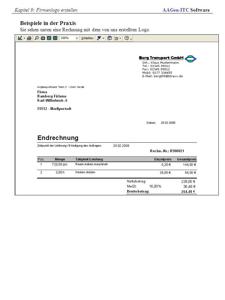 Beispiele in der Praxis Sie sehen unten eine Rechnung mit dem von uns erstellten Logo. AAGen-ITC SoftwareKapitel 9: Firmenlogo erstellen