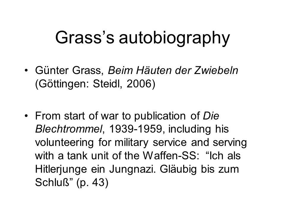 Grasss autobiography Günter Grass, Beim Häuten der Zwiebeln (Göttingen: Steidl, 2006) From start of war to publication of Die Blechtrommel, 1939-1959,