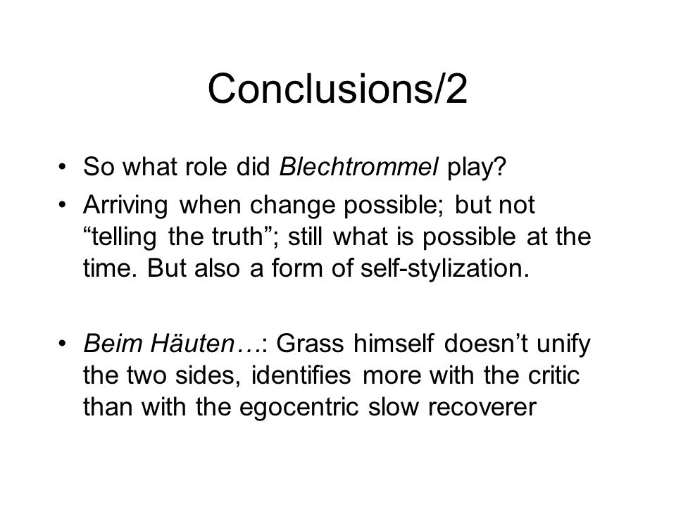 Conclusions/2 So what role did Blechtrommel play.
