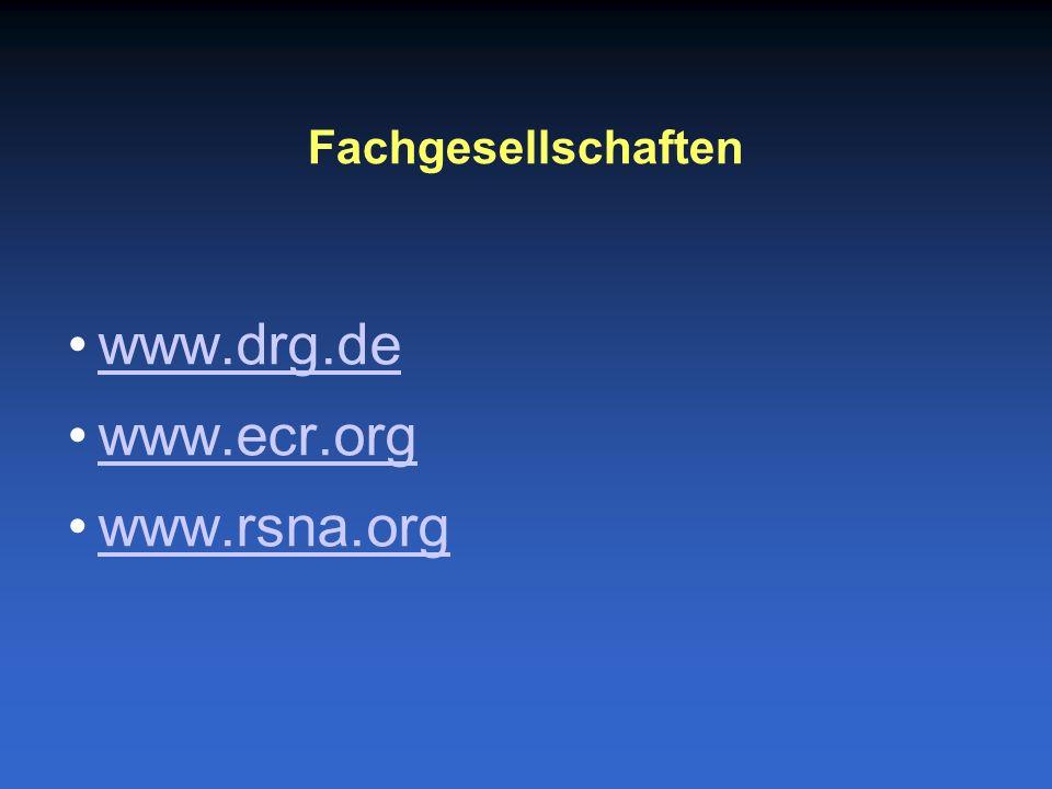 www.drg.de www.ecr.org www.rsna.org Fachgesellschaften