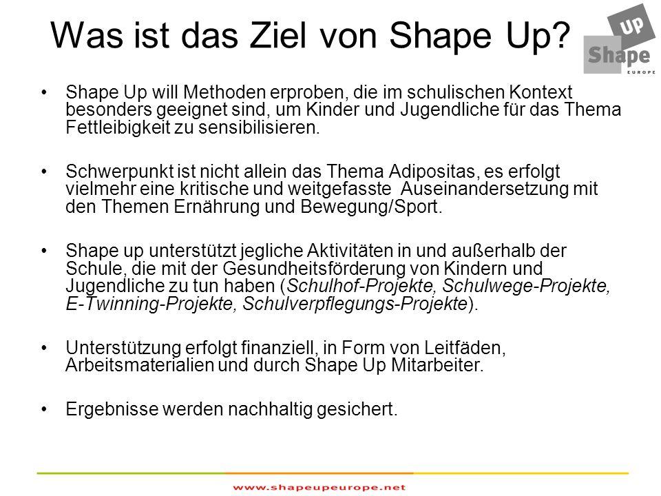 Was ist das Ziel von Shape Up? Shape Up will Methoden erproben, die im schulischen Kontext besonders geeignet sind, um Kinder und Jugendliche für das