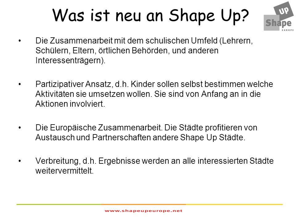 Wer sind die Shape Up Schulen.Das Projekt wird in mindestens drei Schulen pro Stadt durchgeführt.