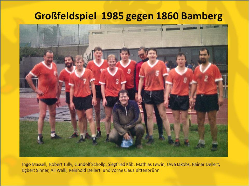 Großfeldspiel 1985 gegen 1860 Bamberg Ingo Massell, Robert Tully, Gundolf Schollp, Siegfried Käb, Mathias Lewin, Uwe Jakobs, Rainer Dellert, Egbert Si