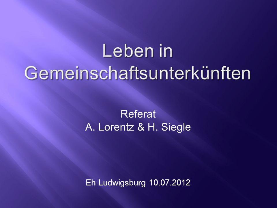 Referat A. Lorentz & H. Siegle Eh Ludwigsburg 10.07.2012