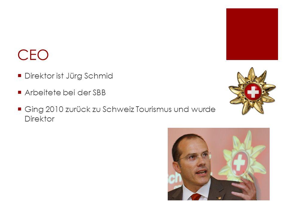 CEO Direktor ist Jürg Schmid Arbeitete bei der SBB Ging 2010 zurück zu Schweiz Tourismus und wurde Direktor