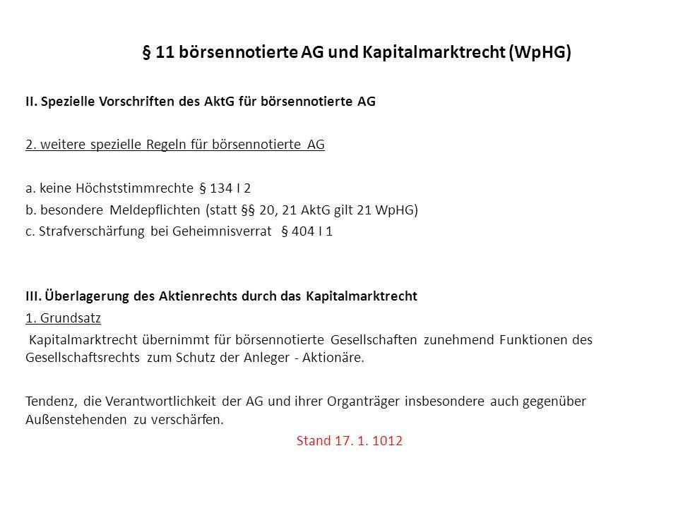 § 11 börsennotierte AG und Kapitalmarktrecht (WpHG) III.