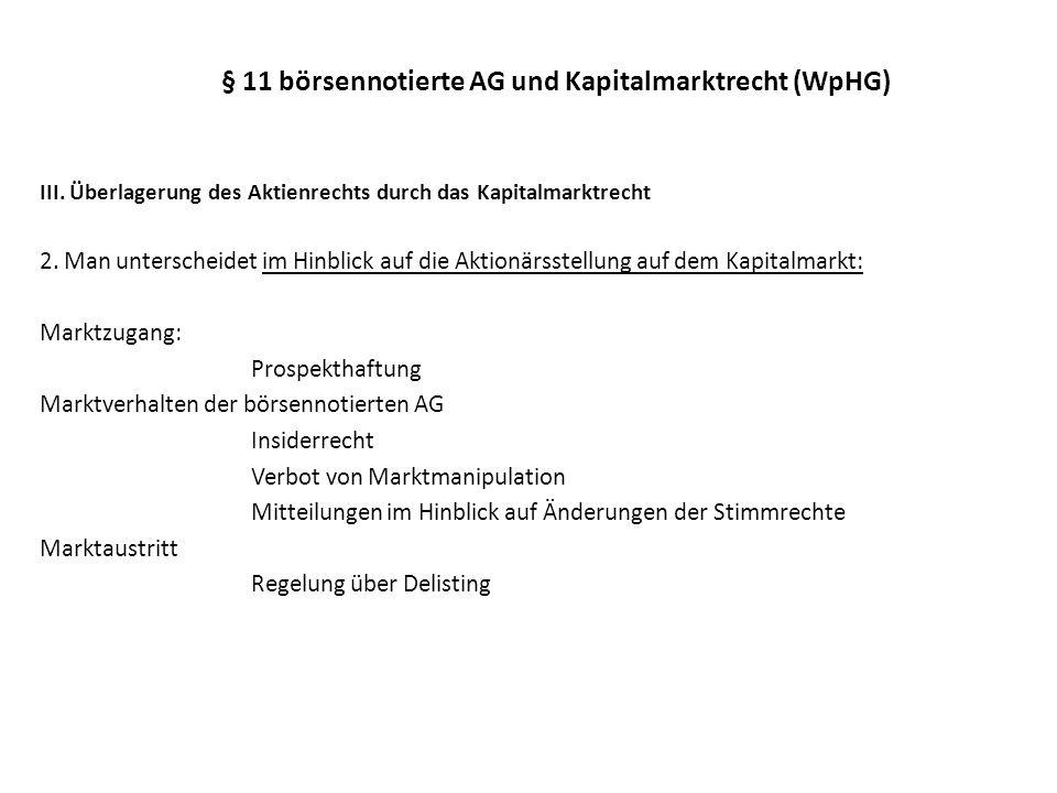 § 11 börsennotierte AG und Kapitalmarktrecht (WpHG) IV.