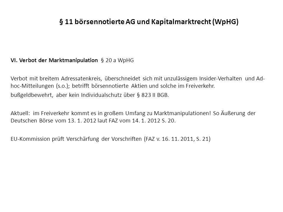 § 11 börsennotierte AG und Kapitalmarktrecht (WpHG) VII.