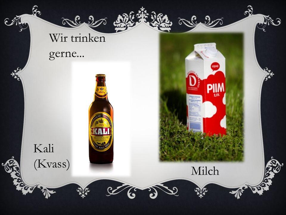 Wir trinken gerne... Kali (Kvass) Milch