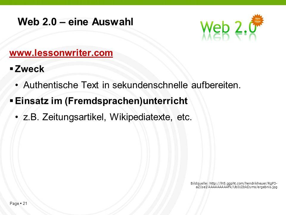 Page 21 Web 2.0 – eine Auswahl www.lessonwriter.com Zweck Authentische Text in sekundenschnelle aufbereiten.