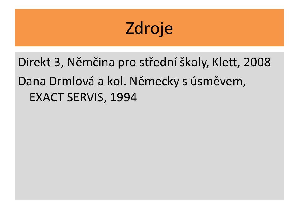 Zdroje Direkt 3, Němčina pro střední školy, Klett, 2008 Dana Drmlová a kol. Německy s úsměvem, EXACT SERVIS, 1994