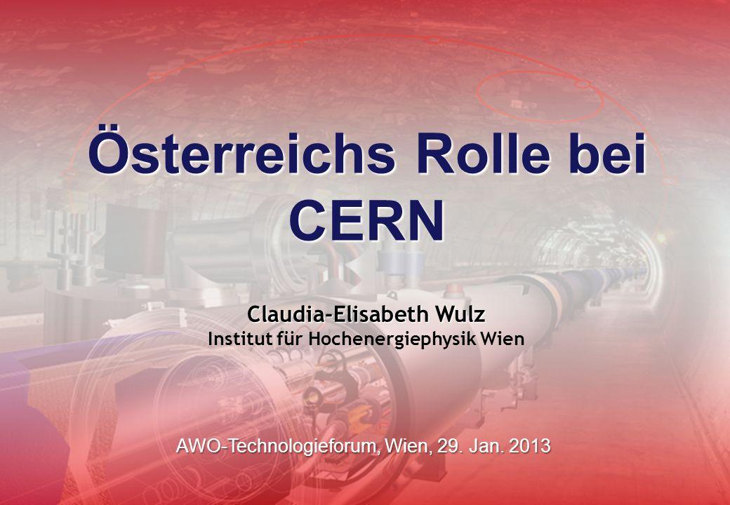 Österreichs Rolle bei CERN AWO-Technologieforum, Wien, 29.
