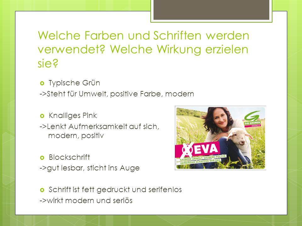 Welche Farben und Schriften werden verwendet? Welche Wirkung erzielen sie? Typische Grün ->Steht für Umwelt, positive Farbe, modern Knalliges Pink ->L