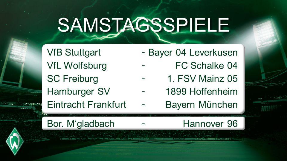 SAMSTAGSSPIELE VfB Stuttgart VfL Wolfsburg SC Freiburg Hamburger SV Eintracht Frankfurt Bor.