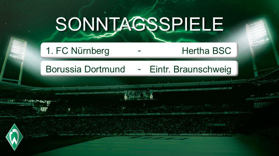 SONNTAGSSPIELE 1. FC Nürnberg Borussia Dortmund ---- Hertha BSC Eintr. Braunschweig
