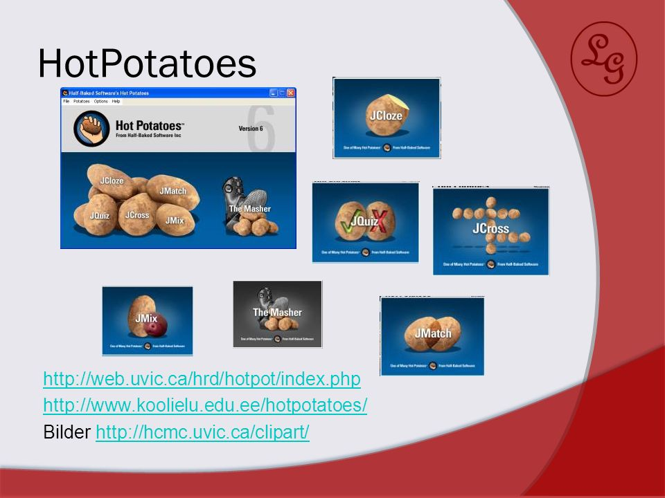 HotPotatoes http://web.uvic.ca/hrd/hotpot/index.php http://www.koolielu.edu.ee/hotpotatoes/ Bilder http://hcmc.uvic.ca/clipart/http://hcmc.uvic.ca/cli