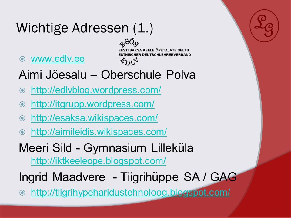 Wichtige Adressen (1.) www.edlv.ee Aimi Jõesalu – Oberschule Polva http://edlvblog.wordpress.com/ http://itgrupp.wordpress.com/ http://esaksa.wikispac