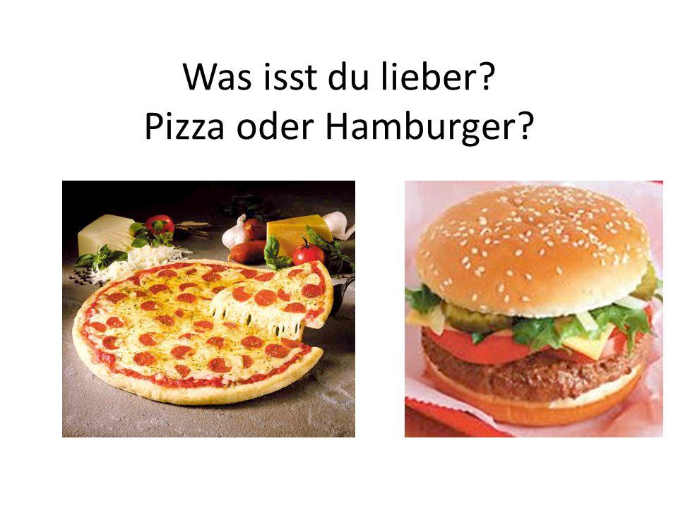 Was isst du lieber Pizza oder Hamburger
