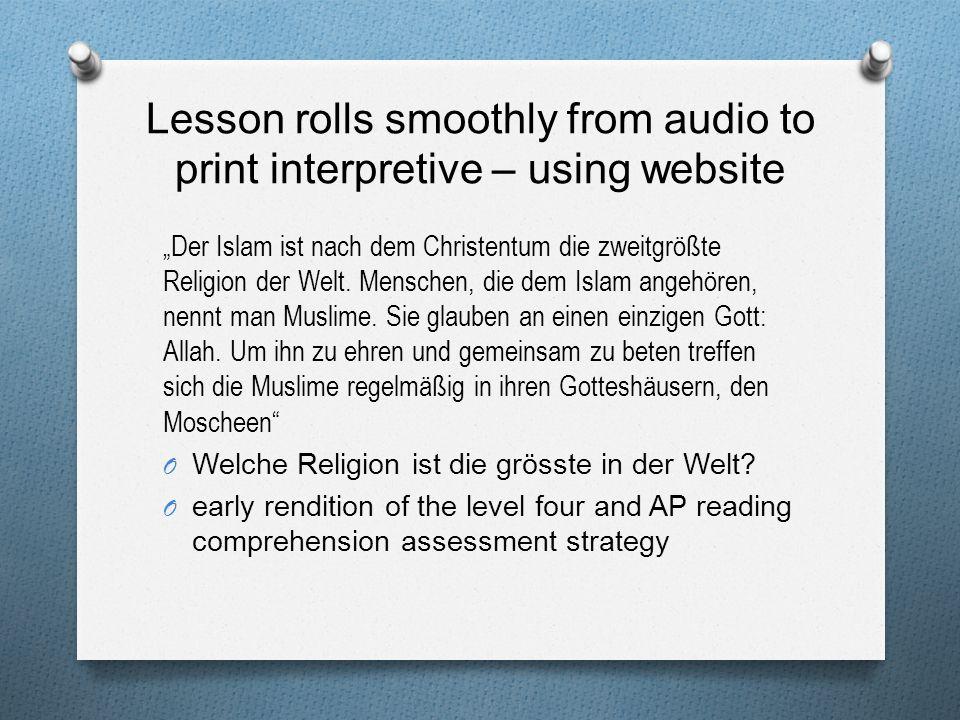 Lesson rolls smoothly from audio to print interpretive – using website Der Islam ist nach dem Christentum die zweitgrößte Religion der Welt. Menschen,