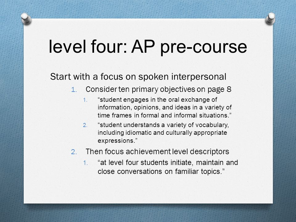 level four: AP pre-course Start with a focus on spoken interpersonal 1.