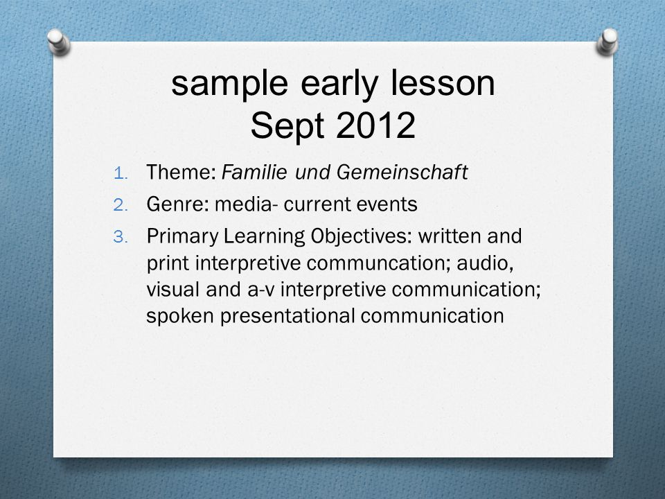 level two: sample early lesson Sept, 2012 1.Theme: Familie und Gemeinschaft 2.