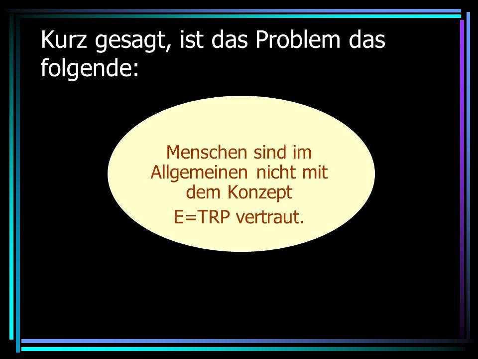 E = TRP E Einfluss auf die Umwelt x P Population (wie viele Menschen wir sind) x R Reichtum (wie viel Geld wir ausgeben) = T Technik-stand (wie viele Prozesse, Werkzeuge und Waren wir ge-brauchen) Ist eine wunderbar elegante Formel: