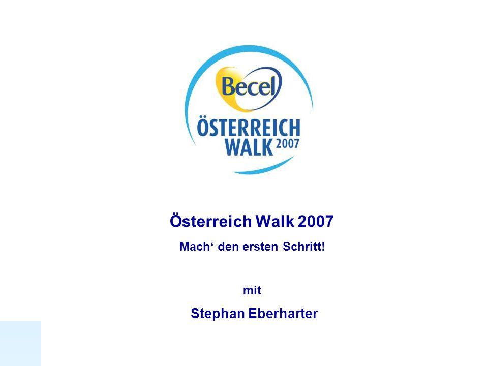 1 Österreich Walk 2007 Mach den ersten Schritt! mit Stephan Eberharter