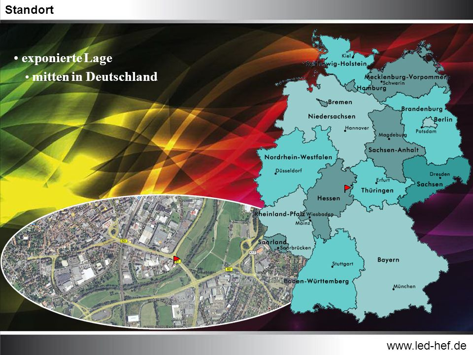 www.led-hef.de Standort exponierte Lage mitten in Deutschland direkt am Autobahnzubringer A4