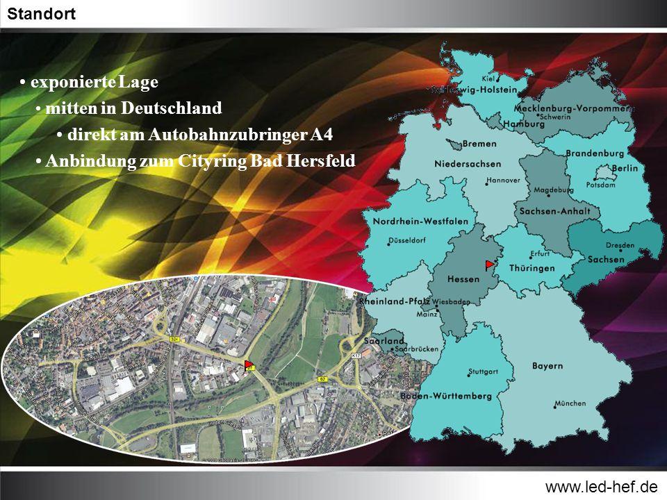 www.led-hef.de Standort exponierte Lage mitten in Deutschland direkt am Autobahnzubringer A4 Anbindung zum Cityring Bad Hersfeld am hochfrequentierten Knotenpunkt B27/B62