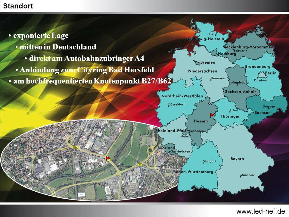 www.led-hef.de Standort exponierte Lage mitten in Deutschland direkt am Autobahnzubringer A4 Anbindung zum Cityring Bad Hersfeld am hochfrequentierten