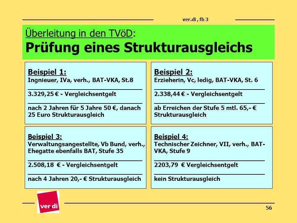 ver.di, fb 3 56 Überleitung in den TVöD: Prüfung eines Strukturausgleichs Beispiel 1: Ingnieuer, IVa, verh., BAT-VKA, St.8 ___________________________