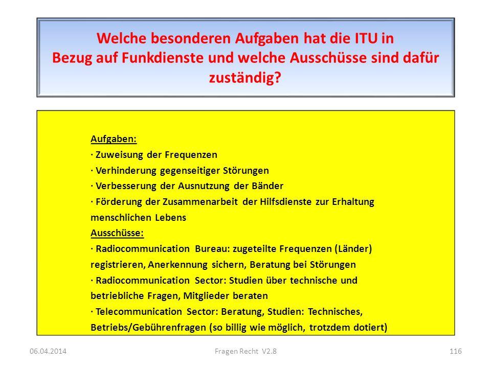 Welche besonderen Aufgaben hat die ITU in Bezug auf Funkdienste und welche Ausschüsse sind dafür zuständig? Aufgaben: · Zuweisung der Frequenzen · Ver