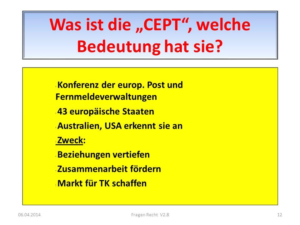 Was ist die CEPT, welche Bedeutung hat sie? · Konferenz der europ. Post und Fernmeldeverwaltungen · 43 europäische Staaten · Australien, USA erkennt s