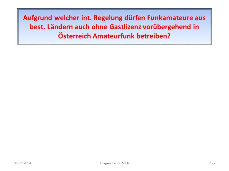 Aufgrund welcher int. Regelung dürfen Funkamateure aus best. Ländern auch ohne Gastlizenz vorübergehend in Österreich Amateurfunk betreiben? 06.04.201