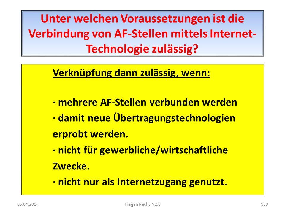 Unter welchen Voraussetzungen ist die Verbindung von AF-Stellen mittels Internet- Technologie zulässig? Verknüpfung dann zulässig, wenn: · mehrere AF-