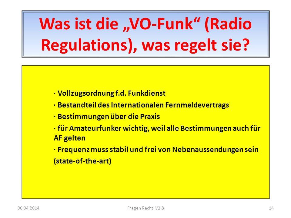 Was ist die VO-Funk (Radio Regulations), was regelt sie? · Vollzugsordnung f.d. Funkdienst · Bestandteil des Internationalen Fernmeldevertrags · Besti