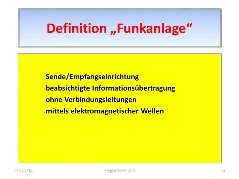 Definition Funkanlage · Sende/Empfangseinrichtung · beabsichtigte Informationsübertragung · ohne Verbindungsleitungen · mittels elektromagnetischer We