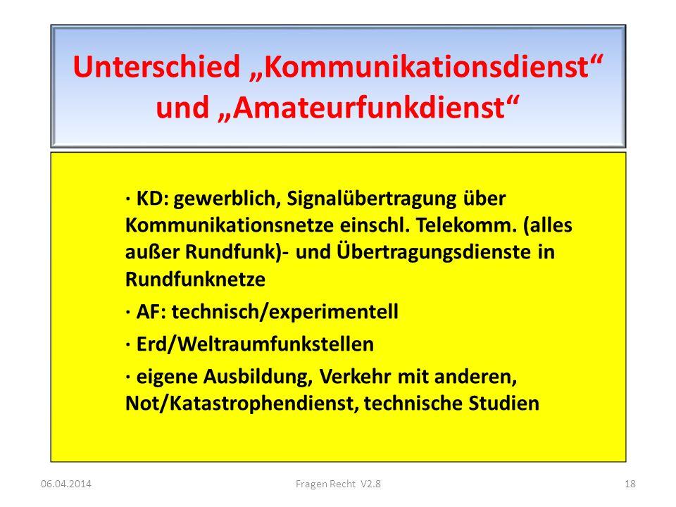 Unterschied Kommunikationsdienst und Amateurfunkdienst · KD: gewerblich, Signalübertragung über Kommunikationsnetze einschl. Telekomm. (alles außer Ru