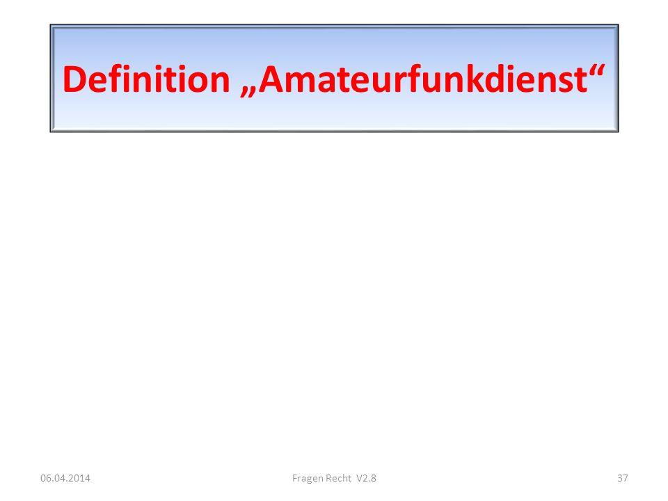 Definition Amateurfunkdienst 06.04.201437Fragen Recht V2.8