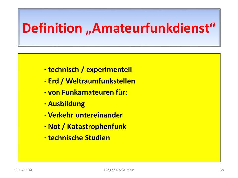 Definition Amateurfunkdienst · technisch / experimentell · Erd / Weltraumfunkstellen · von Funkamateuren für: · Ausbildung · Verkehr untereinander · N