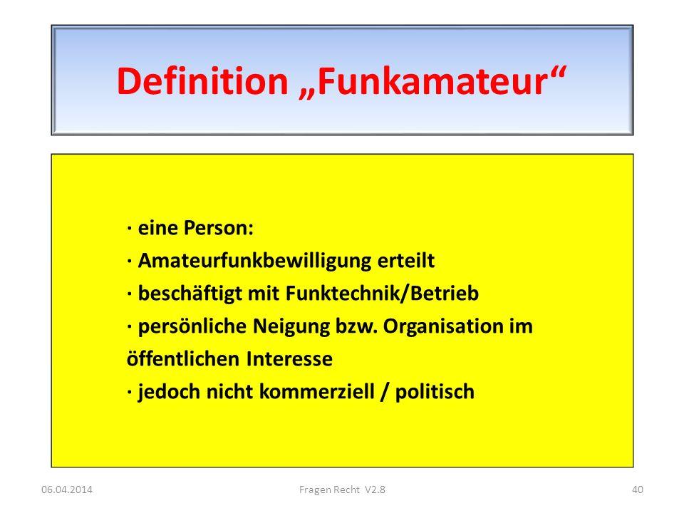 Definition Funkamateur · eine Person: · Amateurfunkbewilligung erteilt · beschäftigt mit Funktechnik/Betrieb · persönliche Neigung bzw. Organisation i