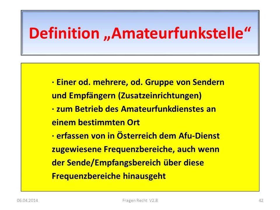 Definition Amateurfunkstelle · Einer od. mehrere, od. Gruppe von Sendern und Empfängern (Zusatzeinrichtungen) · zum Betrieb des Amateurfunkdienstes an