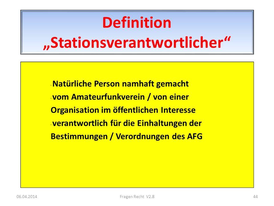 Definition Stationsverantwortlicher · Natürliche Person namhaft gemacht · vom Amateurfunkverein / von einer Organisation im öffentlichen Interesse · v