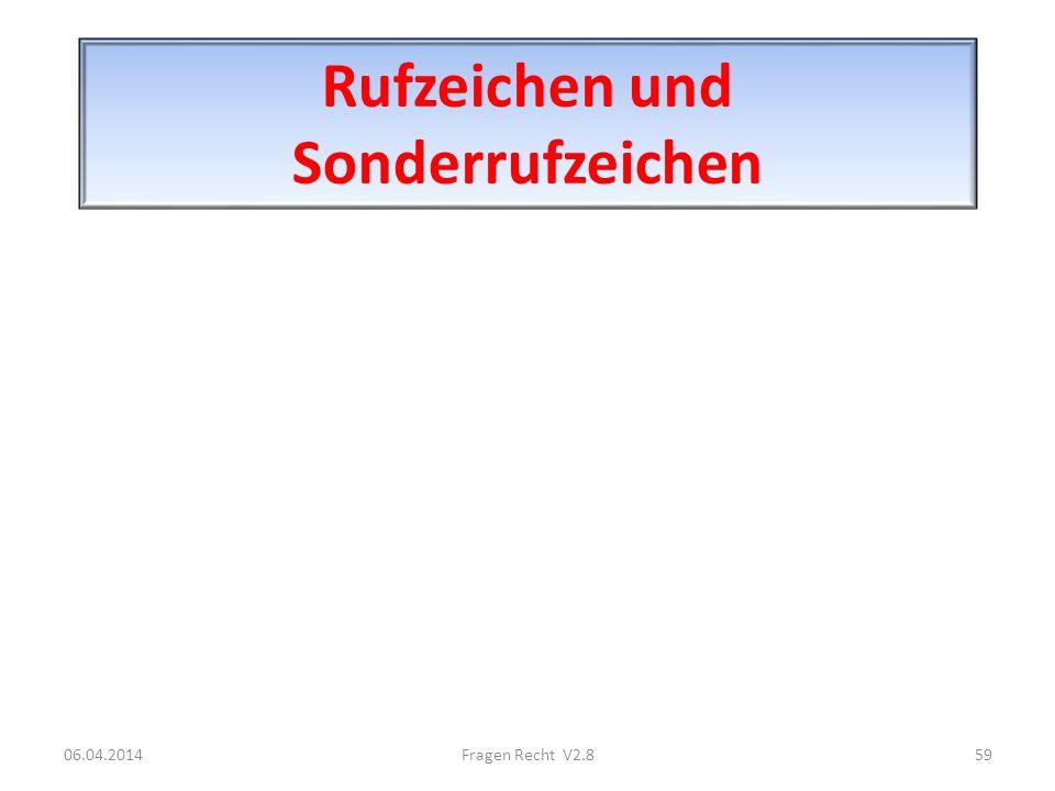 Rufzeichen und Sonderrufzeichen 06.04.201459Fragen Recht V2.8