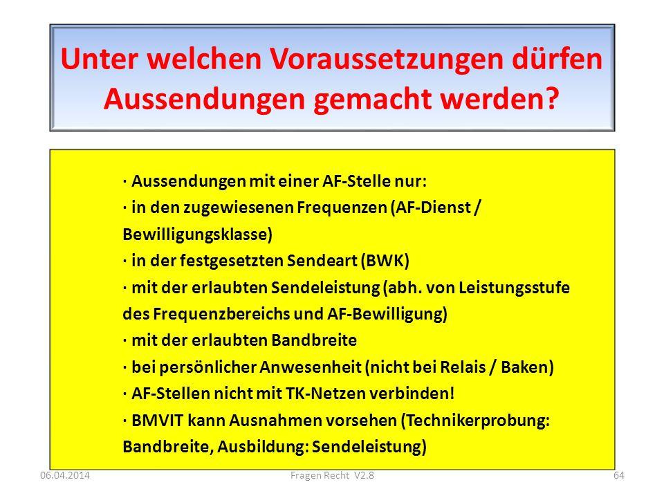 Unter welchen Voraussetzungen dürfen Aussendungen gemacht werden? · Aussendungen mit einer AF-Stelle nur: · in den zugewiesenen Frequenzen (AF-Dienst