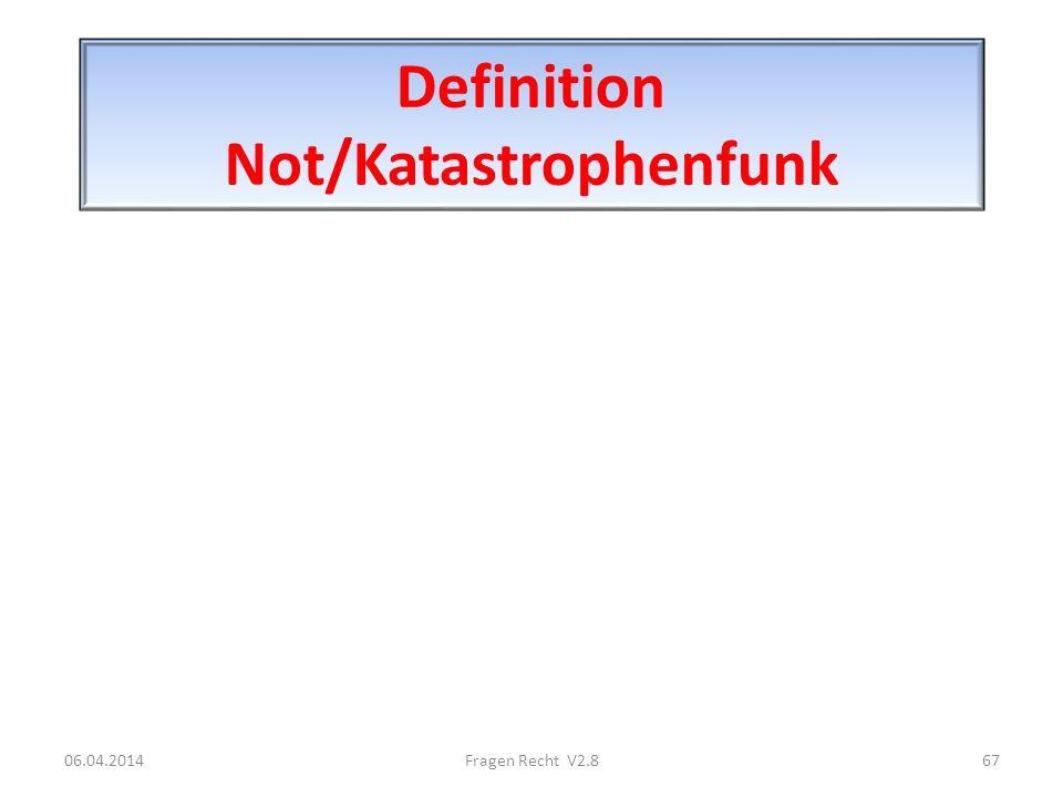 Definition Not/Katastrophenfunk 06.04.201467Fragen Recht V2.8