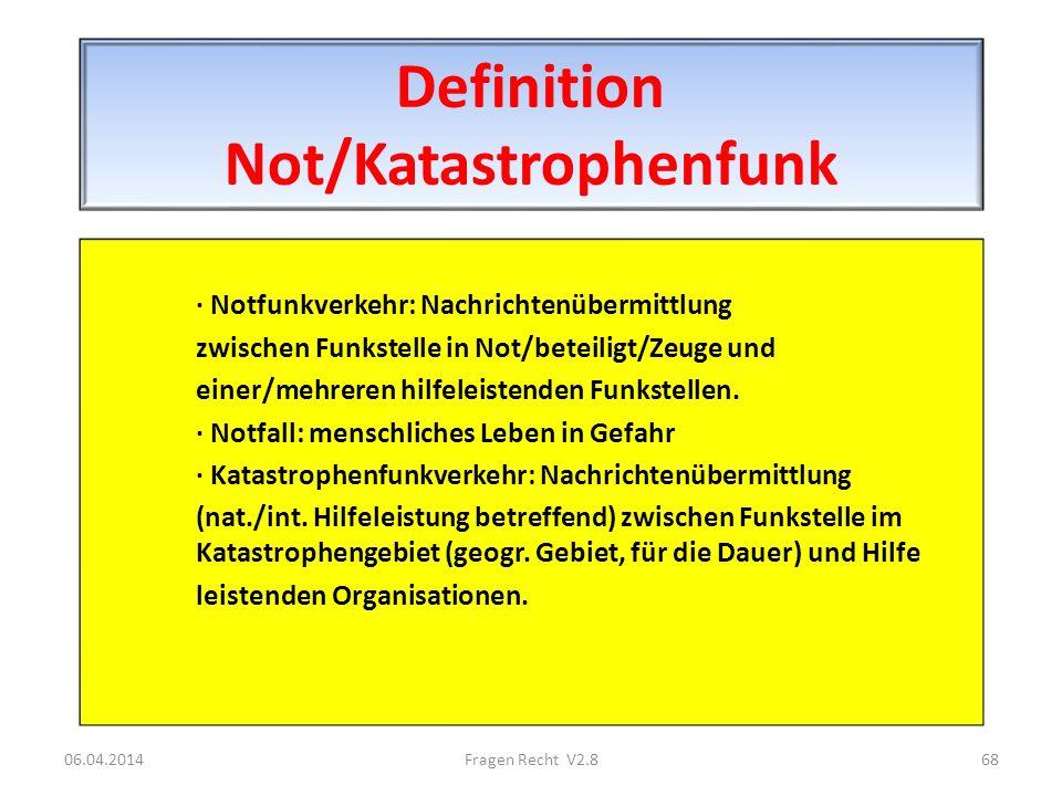 Definition Not/Katastrophenfunk · Notfunkverkehr: Nachrichtenübermittlung zwischen Funkstelle in Not/beteiligt/Zeuge und einer/mehreren hilfeleistende