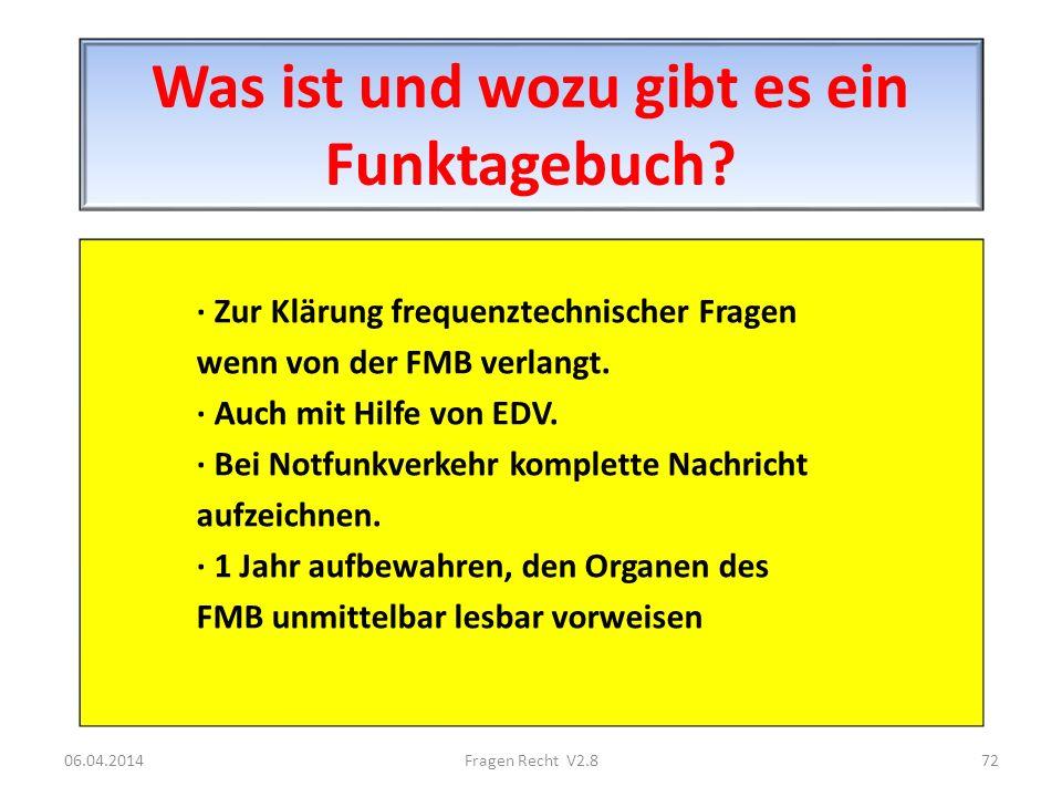 Was ist und wozu gibt es ein Funktagebuch? · Zur Klärung frequenztechnischer Fragen wenn von der FMB verlangt. · Auch mit Hilfe von EDV. · Bei Notfunk