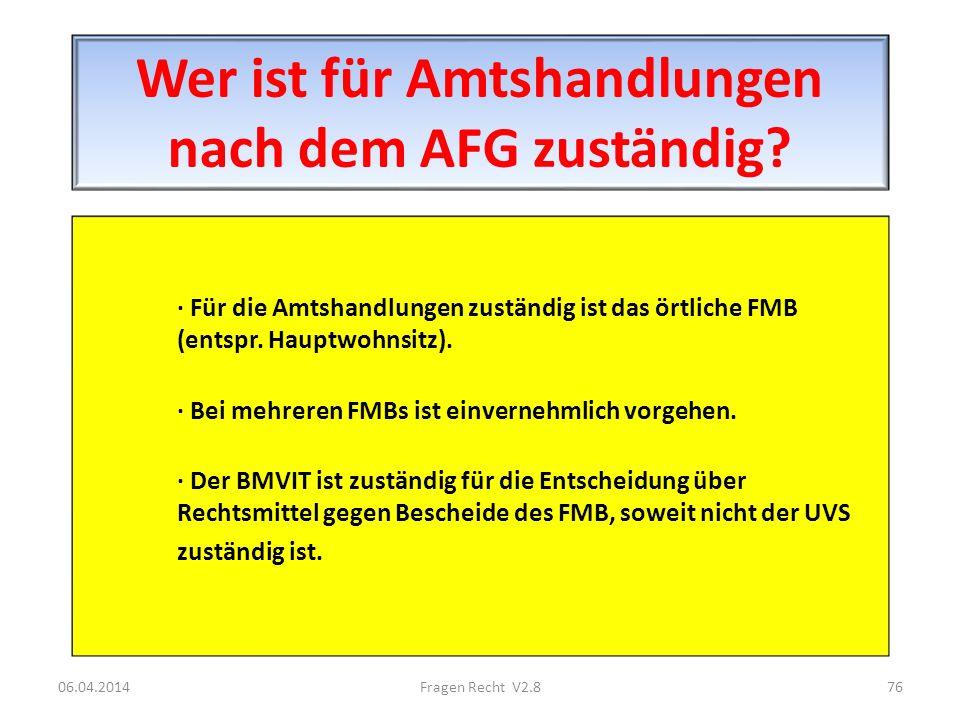 Wer ist für Amtshandlungen nach dem AFG zuständig? · Für die Amtshandlungen zuständig ist das örtliche FMB (entspr. Hauptwohnsitz). · Bei mehreren FMB
